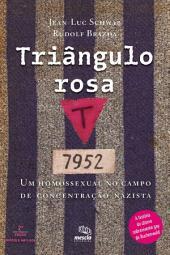 TRIÂNGULO ROSA: Um homossexual no campo de concentração nazista