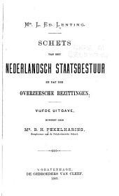 Schets van het Nederlandsch staatsbestuur en dat der overzeesche bezittingen