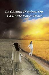 Le Chemin D'Épines Ou La Route Pavée D'Or?