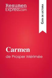 Carmen de Prosper Mérimée (Guía de lectura): Resumen y análisis completo