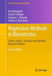 Regression Methods in Biostatistics: Linear, Logistic, Survival, and Repeated Measures Models, Edition 2