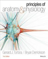 Principles of Anatomy and Physiology, 14th Edition: 14th Edition