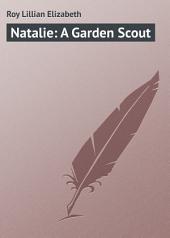Natalie: A Garden Scout