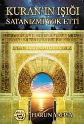 Kuran'ın Işığı Satanizmi Yok Etti