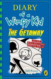 Diary of a Wimpy Kid: The Getaway: Book 12