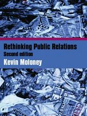 Rethinking Public Relations: PR Propaganda and Democracy, Edition 2
