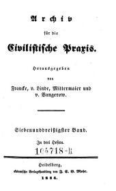 Archiv für die Civilistische Praxis. Hrsg. von J(ohann) C(aspar) Gensler, C(arl) J(oseph) A(nton) Mittermaier, C ..... W ..... Schweitzer: Band 37