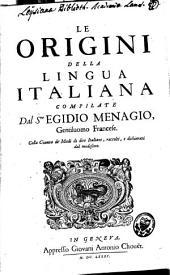 Le origini della lingua Italiana; colla Giunta de Modi di dire Italiani.