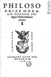 Philosophiae moralis epitome, Philippo Melanchthone autore