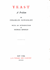 The Novels, Poems, and Memories of Charles Kingsley: Yeast