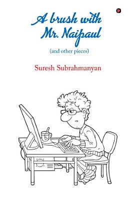 A brush with Mr  Naipaul