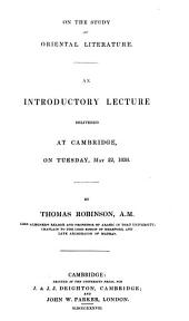 On the Study of Oriental Literature: An Introductory Lecture Delivered at Cambridge, on Tuesday, May 22, 1838