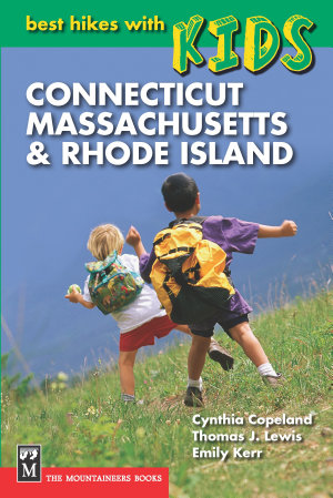 Best Hikes with Kids  Connecticut  Massachusetts    Rhode Island PDF
