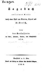 Tagebuch auf einer Reise durch einen Theil von Baiern, Tyrol und Oestreich