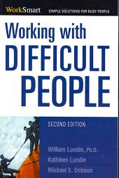 Working with Difficult People: Edition 2
