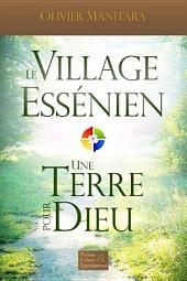 Le village essénien: Une terre pour Dieu