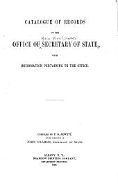 Catalogue of Records of the Office of Secretary of State: With Information Pertaining to the Office
