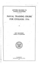 Lectures Delivered to Civilian Volunteers: Naval Training Cruise for Civilians, 1916