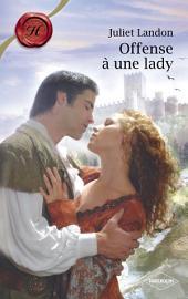 Offense à une lady (Harlequin Les Historiques)