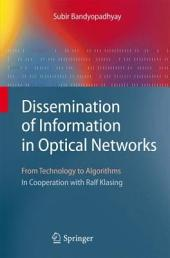 Dissemination of Information in Optical Networks:: From Technology to Algorithms