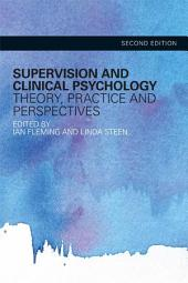 Supervision and Clinical Psychology: Theory, Practice and Perspectives, Edition 2
