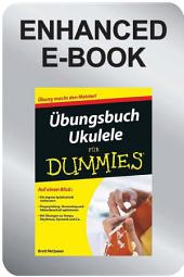 Ãœbungsbuch Ukulele fÃ1⁄4r Dummies, Enhanced Edition