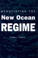 Negotiating the New Ocean Regime