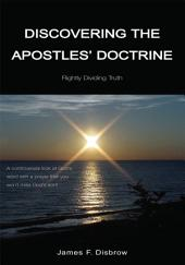 Discovering the Apostle's Doctrine: Rightly Dividing Truth