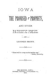 Iowa, the Promised of the Prophets: And Other Patriotic Poems