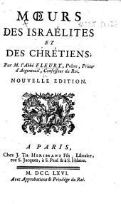 Mœurs des Israélites et des Chrétiens ... Nouvelle édition