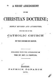 A Short Abridgment of the Christian Doctrine: Newly Revised and Augmented for the Use of the Catholic Church in the Diocese of Boston