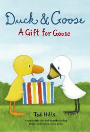 Duck   Goose  A Gift For Goose