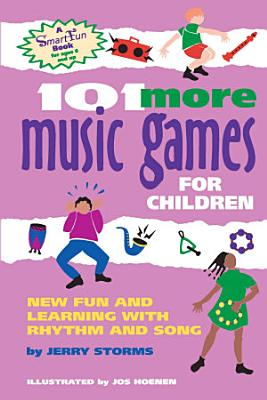 101 More Music Games For Children