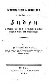 Systematische Darstellung der in Betreff der Juden in Mähren und im K. K. Antheile Schlesiens erlassenen Gesetze und Verordnungen