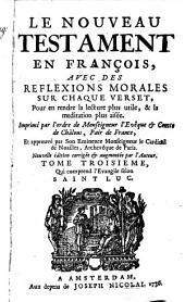 Le Nouveau Testament en françois, avec des reflexions morales sur chaque verset ...: Volume3