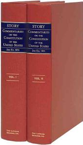 Commentaries on the Constitution of the United States: With a Preliminary Review of the Constitutional History of the Colonies and States, Before the Adoption of the Constitution : in Two Volumes, Volume 1