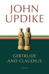 Gertrude and Claudius: A Novel