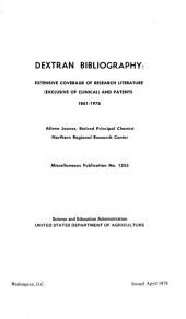 Dextran bibliography: extensive coverage of research literature (exclusive of clinical) and patents : 1861-1976