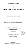 Dissertations on the Prophecies which Have Remarkably Been Fulfilled and at this Time are Fulfilling in the World  By Thomas Newton    PDF