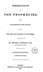 Dissertations on the Prophecies: Which Have Remarkably Been Fulfilled and at this Time are Fulfilling in the World