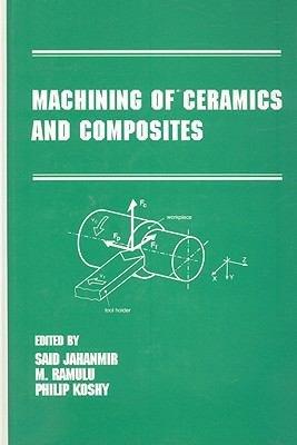 Machining of Ceramics and Composites