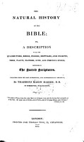The Natural History of the Bible  or  a description of all the beasts      trees      metals  precious stones  etc  mentioned in the sacred Scriptures  Collected from the best authorities  and alphabetically arranged PDF