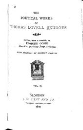 The Poetical Works of Thomas Lovell Beddoes: Death's jest-book; or, The fool's tragedy. Fragments of Death's jest-book. The second brother. Torrismond. The last man. Love's arrow poisoned