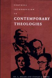 Fortress Introduction to Contemporary Theologies