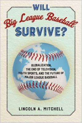 Will Big League Baseball Survive