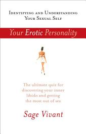 Your Erotic Personality: Identifying and Understanding Your Sexual Self