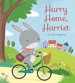 Hurry Home  Harriet
