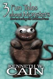 3 Fun Tales About Monsters (Fun creative stories to help your child learn not to be afraid): Stories Dealing with Childhood Fears