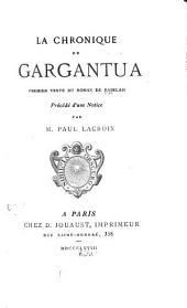 La chronique de Gargantua: premier texte du roman de Rabelais, précédé d'une notice