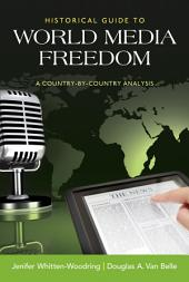 Historical Guide to World Media Freedom: A Country-by-Country Analysis